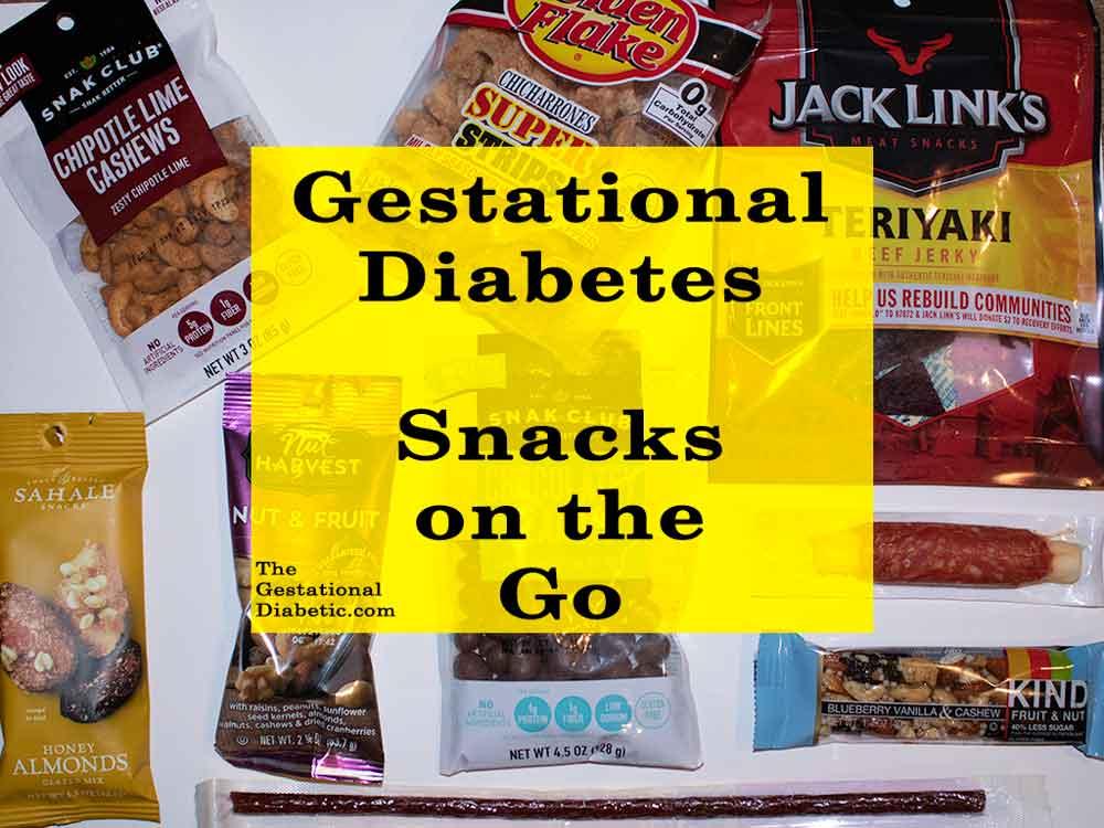 Gestational diabetes protein snacks on the go thegestationaldiabetic.com
