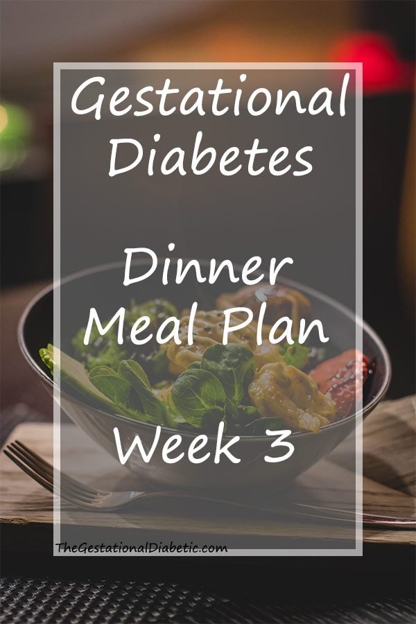 "Bowl of salad with text overlay ""gestational diabetes dinner meal plan week 3"""
