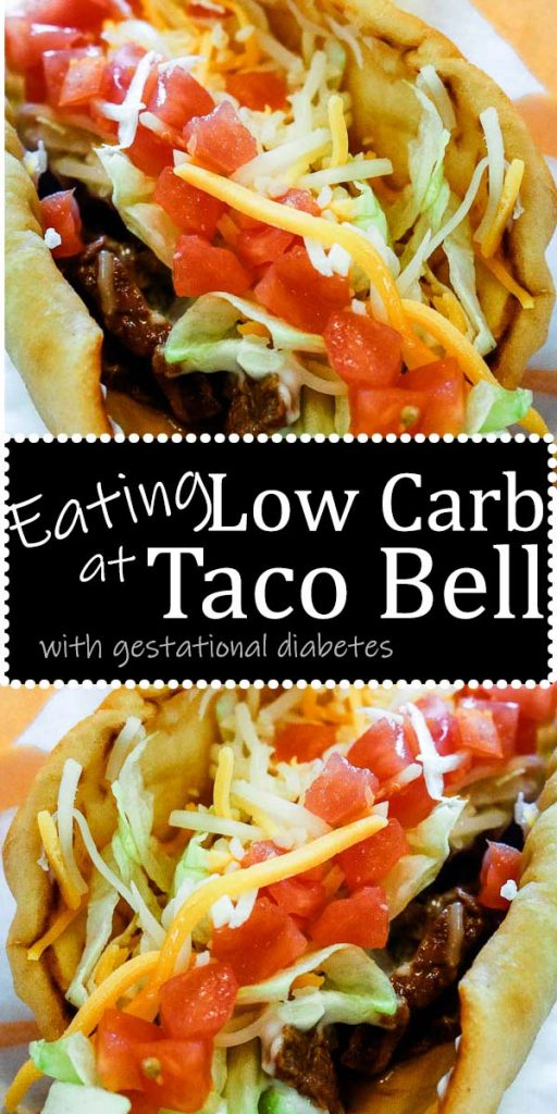 "2 close up pictures of taco bell chalupas with text ""eating low carb at Taco Bell with gestational diabetes"""