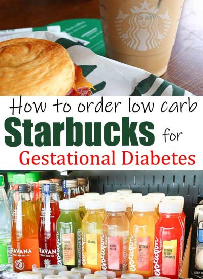 "2 pictures of starbucks products separated by text ""how to order low carb starbucks for gestational diabetes"""