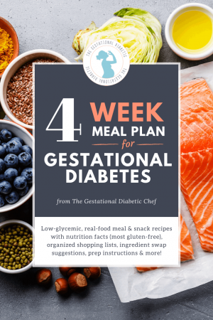 """various foods with text overlay """"4 week meal plan for gestational diabetes"""""""